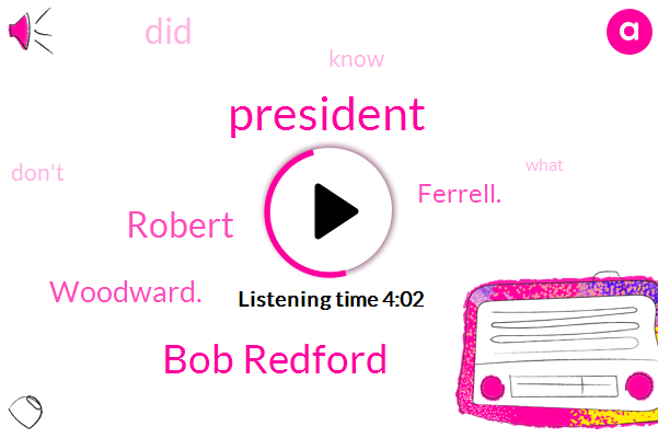 President Trump,Bob Redford,Robert,Woodward.,Ferrell.