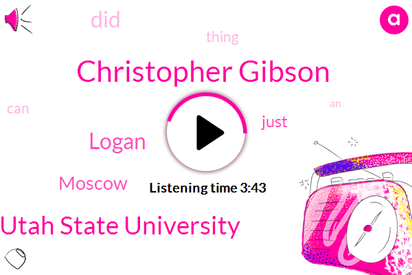 Christopher Gibson,Utah State University,Logan,Moscow