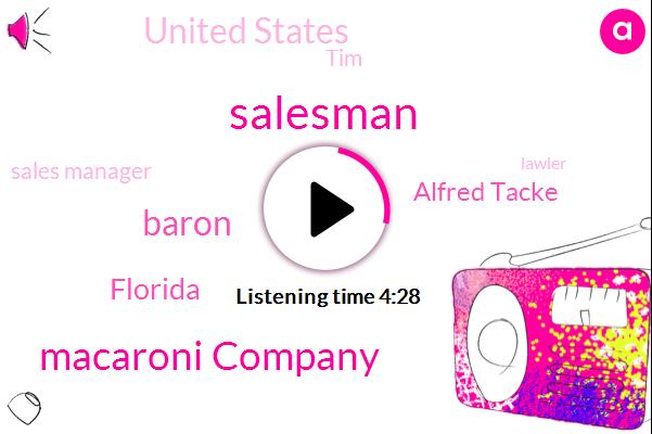 Salesman,Macaroni Company,Baron,Florida,Alfred Tacke,United States,TIM,Sales Manager,Lawler,Houston,America
