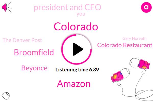 Colorado,Amazon,Broomfield,Beyonce,Colorado Restaurant Association,President And Ceo,The Denver Post,Gary Horvath,Colonna Restaurant Association,Sonia Riggs,New Mexico,SKI,Pulis,Financial Analyst