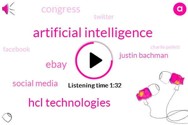 Artificial Intelligence,Hcl Technologies,Ebay,Social Media,Justin Bachman,Congress,Twitter,Bloomberg,Facebook,Charlie Pellett,Five Minutes