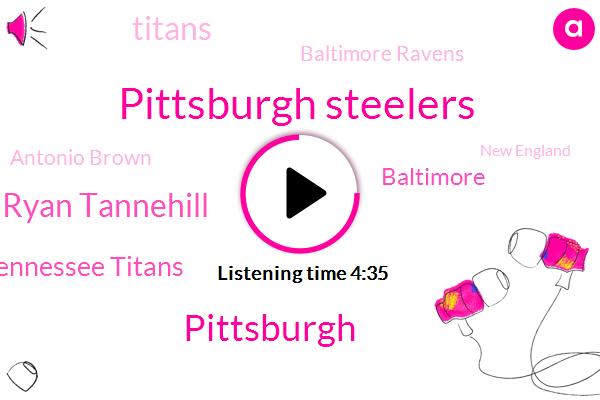 Pittsburgh Steelers,Pittsburgh,Ryan Tannehill,Tennessee Titans,Baltimore,Titans,Baltimore Ravens,Antonio Brown,New England,Ben Big Ben,Ravens,Jimmy Garoppolo Jacoby,Tampa Bay,MVP,Green Bay Packers,Hines,Tampa