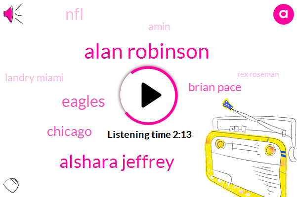 Alan Robinson,Alshara Jeffrey,Eagles,Chicago,Brian Pace,NFL,Amin,Landry Miami,Rex Roseman