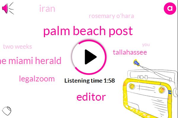Palm Beach Post,Editor,The Miami Herald,Legalzoom,Tallahassee,Iran,Rosemary O'hara,Two Weeks