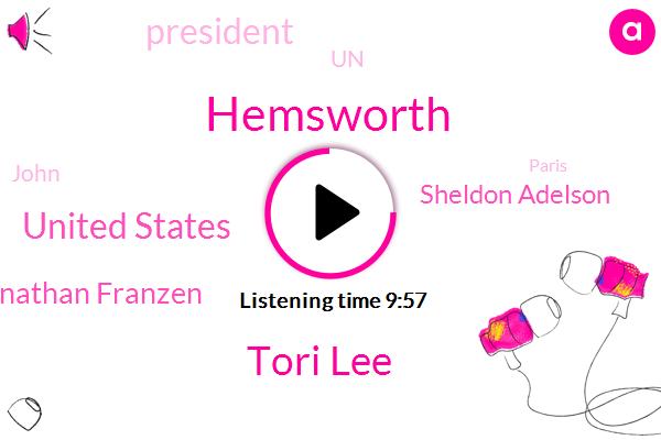Tori Lee,United States,Jonathan Franzen,Hemsworth,Sheldon Adelson,President Trump,UN,John,Paris,House Senate,Hollywood,Inbev,Roseanne Barr,Raytheon Disney,DC,Facebook,Goldman,President Obama,Gene Gillis