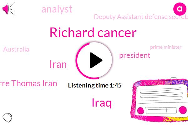 Richard Cancer,Iraq,Iran,ABC,Pierre Thomas Iran,President Trump,Analyst,Deputy Assistant Defense Secretary,Australia,Prime Minister,Scott Morrison,Donald Trump,Kenya,United States,U. S.