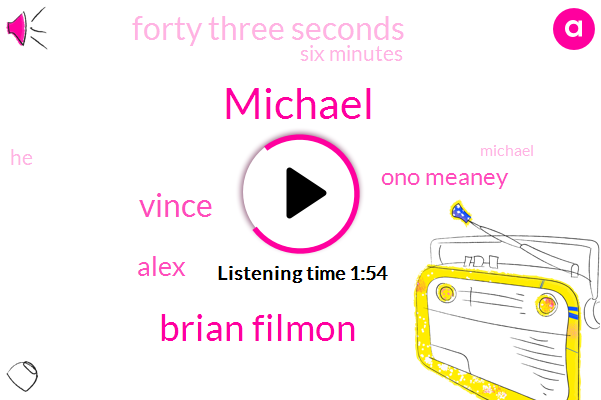 Michael,Brian Filmon,Vince,Alex,Ono Meaney,Forty Three Seconds,Six Minutes