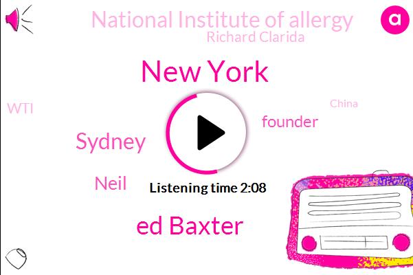 New York,Ed Baxter,Sydney,Neil,Founder,National Institute Of Allergy,Richard Clarida,WTI,China,CDC,Marc Benioff,Keith Walker,Bob Shape,Chairman,CEO,Disney,Bob Eiger