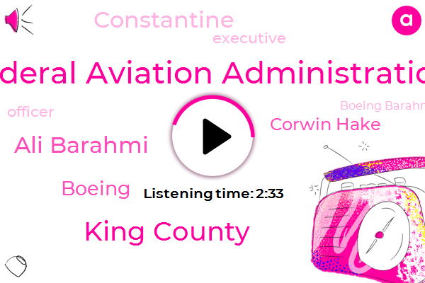 Federal Aviation Administration,King County,Ali Barahmi,Boeing,Komo,Corwin Hake,Constantine,Executive,Officer,Boeing Barahmi,Seattle Times,Levy,Zan Fong,Michael Collins,Burlington,Mount Vernon,Renton,United States,Fayez