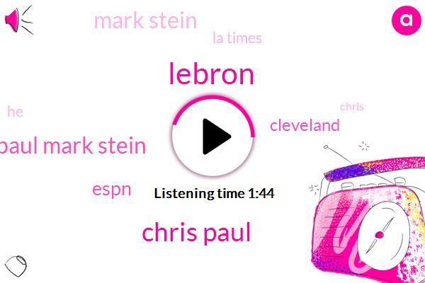 Lebron,Chris Paul,Chris Paul Mark Stein,Espn,Cleveland,Mark Stein,La Times