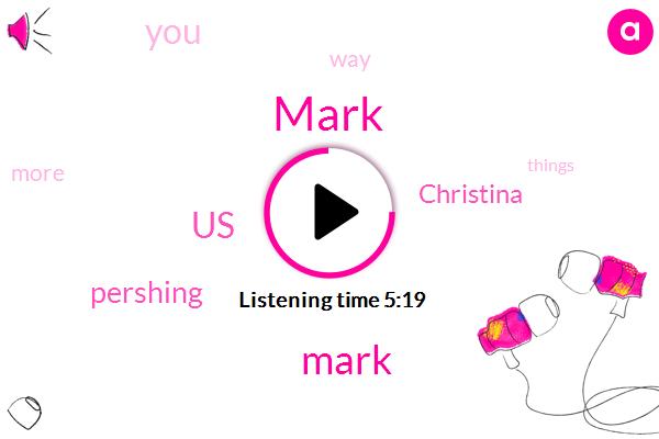 Mark,United States,Pershing,Mindy,Christina