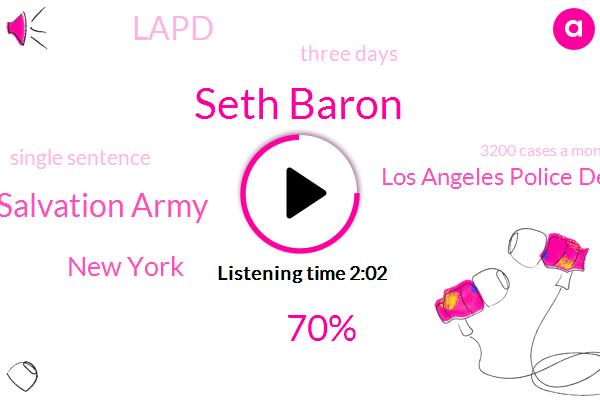 Seth Baron,70%,Salvation Army,New York,Los Angeles Police Department,Lapd,Three Days,Single Sentence,TWO,3200 Cases A Month