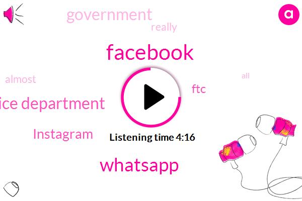 Facebook,Whatsapp,Justice Department,Instagram,FTC,Government