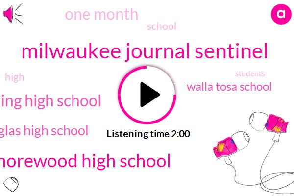 Milwaukee Journal Sentinel,Shorewood High School,Rufus King High School,Marjory Stoneman Douglas High School,Walla Tosa School,One Month
