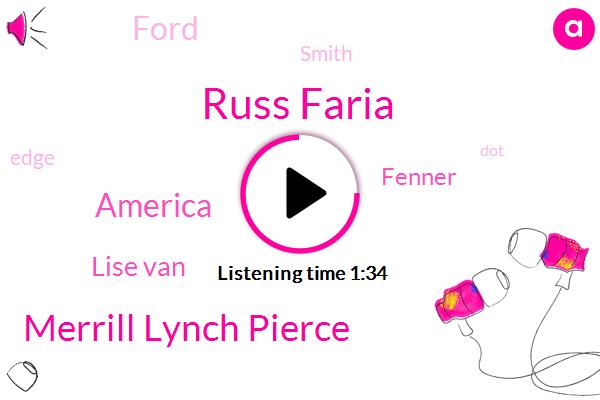 Russ Faria,Merrill Lynch Pierce,America,Lise Van,Fenner,Ford,Smith