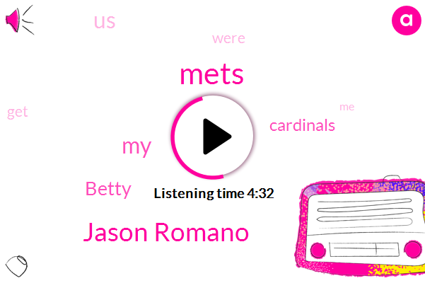Mets,Jason Romano,Betty,Cardinals