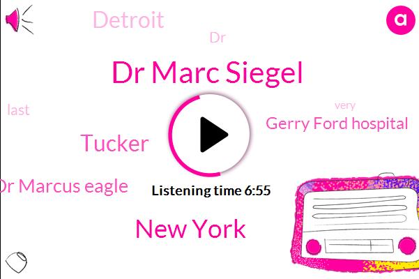 Dr Marc Siegel,New York,Tucker,Dr Marcus Eagle,Gerry Ford Hospital,Detroit,FOX