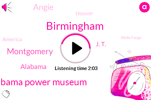 Birmingham,Alabama Power Museum,Montgomery,Alabama,J. T.,Angie,Hoover,America,Wells Fargo,Tuscaloosa