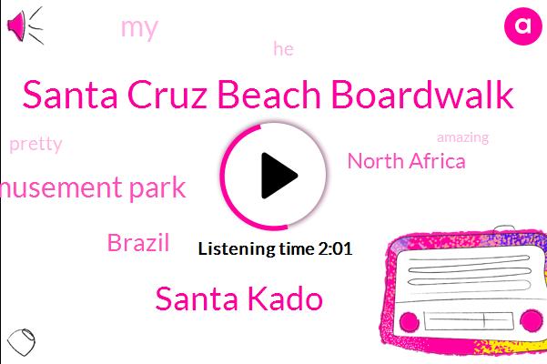 Santa Cruz Beach Boardwalk,Santa Kado,California Amusement Park,Brazil,North Africa