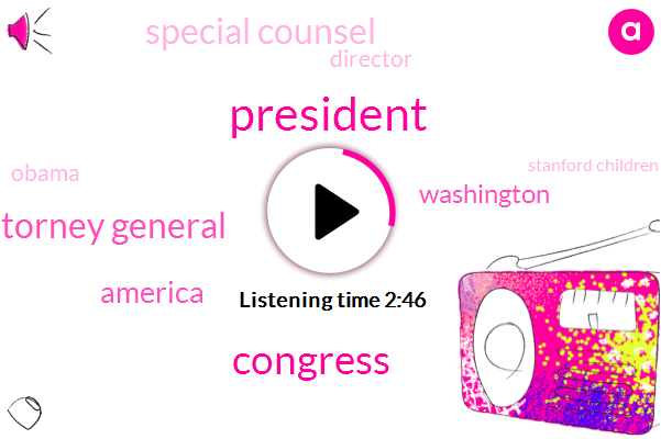 President Trump,Congress,Deputy Attorney General,America,Washington,Special Counsel,Director,Barack Obama,Stanford Children,James Comey,Attorney,FBI,Nina Tone,Kqed,Twelve Years