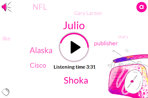 Shoka,Julio,Alaska,Cisco,Publisher,NFL,Gary Larson