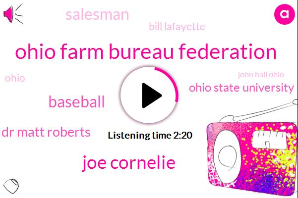Ohio Farm Bureau Federation,Joe Cornelie,Baseball,Dr Matt Roberts,Ohio State University,Salesman,Bill Lafayette,Ohio,John Hall Ohio,Dr Bill Lafayette,Columbus Chamber Of Commerce,JAY,Fifteen Years