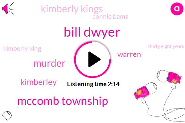 Bill Dwyer,Mccomb Township,Murder,Kimberley,Warren,Kimberly Kings,Connie Bama,Kimberly King,Thirty Eight Years,Forty Eight Hours