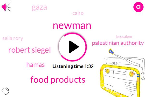 Newman,Food Products,Robert Siegel,Hamas,Palestinian Authority,Gaza,Cairo,Sella Rory,Jerusalem,Ten Years,Two Days