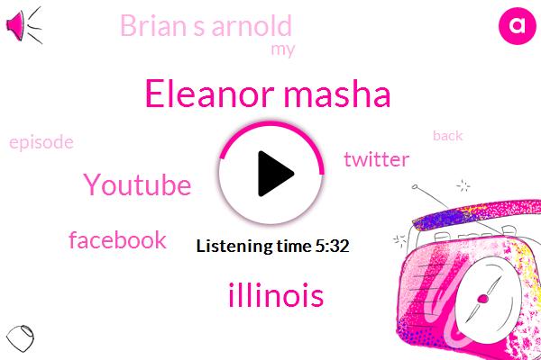 Eleanor Masha,Illinois,Youtube,Facebook,Twitter,Brian S Arnold