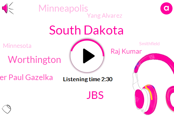 South Dakota,JBS,Worthington,Majority Leader Paul Gazelka,Raj Kumar,Minneapolis,Yang Alvarez,Minnesota,Smithfield,Susie Jones,Department Of Health,Republican Senate,Bush