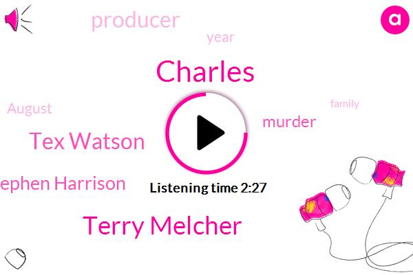 Terry Melcher,Charles,Tex Watson,Stephen Harrison,Murder,Producer