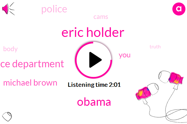 Eric Holder,Barack Obama,Ferguson Police Department,Michael Brown