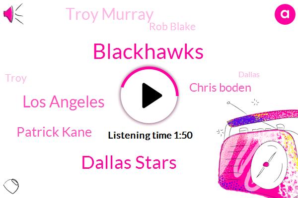 Blackhawks,Dallas Stars,Los Angeles,Patrick Kane,Chris Boden,Troy Murray,Rob Blake,Troy,Dallas,California,Brennan