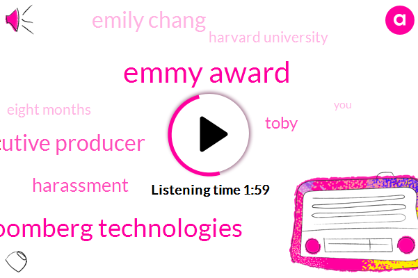 Emmy Award,Bloomberg Technologies,Executive Producer,Harassment,Toby,Emily Chang,Harvard University,Eight Months