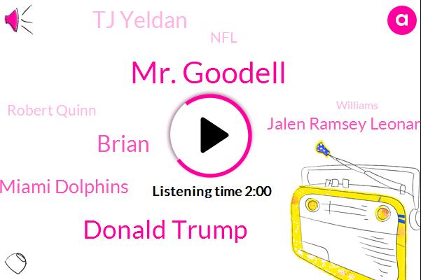 Mr. Goodell,Donald Trump,Brian,Miami Dolphins,Jalen Ramsey Leonard,Tj Yeldan,NFL,Robert Quinn,Williams,Wilson,Kenny,Commissioner,Football,Travis,Mexico,TIM,Albert