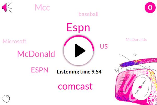 Espn,Comcast,Mcdonald,United States,MCC,Baseball,Microsoft,Mcdonalds,Netflix,Spotify,Mathu,Sequoia,Papa