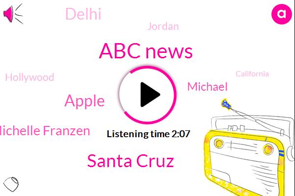 Abc News,Santa Cruz,Apple,ABC,Michelle Franzen,Michael,Delhi,Jordan,Hollywood,California,Matt Mccoy,Mark Remillard,Delaware,Indra,Five Percent,Two Percent