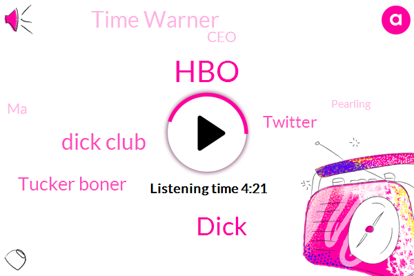 HBO,Dick,Dick Club,Tucker Boner,Twitter,Time Warner,CEO,MA,Pearling,Dicks,AT,John Oliver,Richard Lepper,John Stanky,Cnbc,Chief Executive,Warner Media,Joe Jones,Four Minutes,Thirty Years