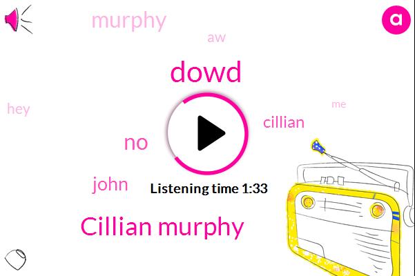 Dowd,Cillian Murphy