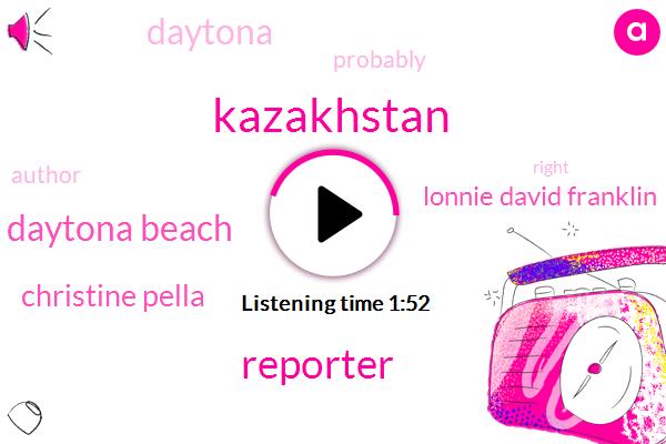 Kazakhstan,Reporter,Daytona Beach,Christine Pella,Lonnie David Franklin,Daytona