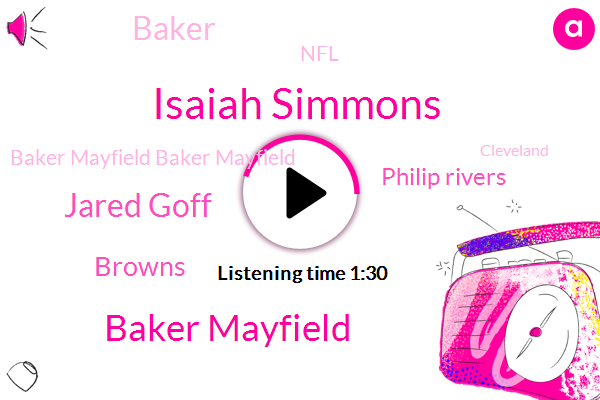 Isaiah Simmons,Baker Mayfield,Jared Goff,Browns,Philip Rivers,Baker,NFL,Baker Mayfield Baker Mayfield,Cleveland