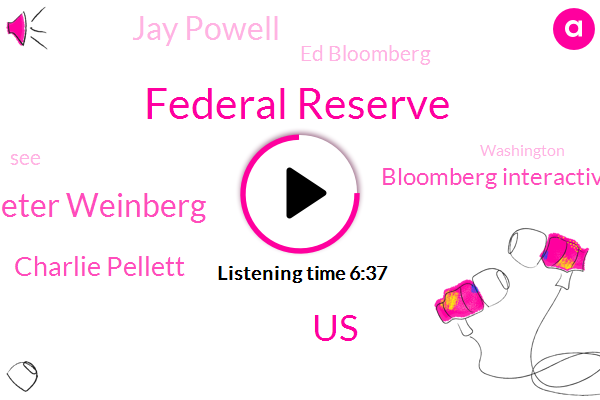 Federal Reserve,Bloomberg,United States,Bloomberg Peter Weinberg,Charlie Pellett,Bloomberg Interactive Brokers,Jay Powell,Ed Bloomberg,Washington,CEO,June Grasso,Ed Baxter