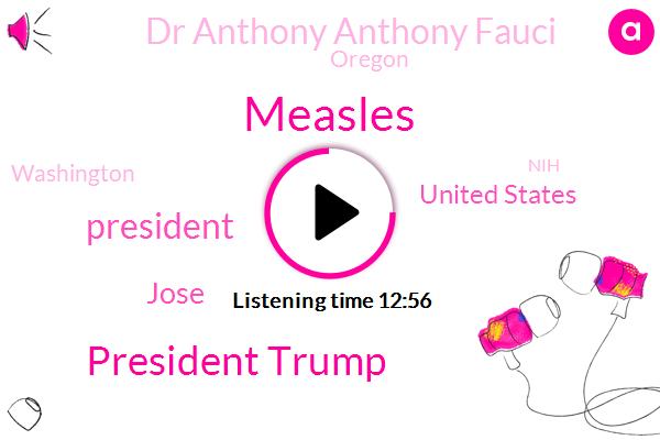 Measles,President Trump,Jose,United States,Dr Anthony Anthony Fauci,Oregon,NIH,Nicaragua,Portland,Washington,Clark County,Houston,Hari Sreenivasan,Attorney,Mika Weatherspoon,Encephalitis,Texas