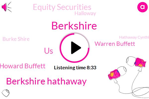 Berkshire,Berkshire Hathaway,United States,Howard Buffett,Warren Buffett,Equity Securities,Halloway,Burke Shire,Hathaway Cynthia,Shire,Jake,Penn