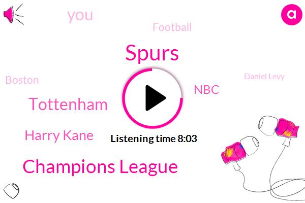 Spurs,Champions League,Harry Kane,Tottenham,NBC,Football,Boston,Daniel Levy,Jets,NFL,London,Chelsea,Muncie,Lucas Moore,Masao,Walker Peters,Jeff Biggs