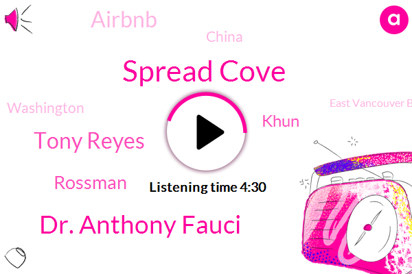 Spread Cove,Dr. Anthony Fauci,Tony Reyes,Rossman,Khun,Airbnb,China,Washington,East Vancouver Bar,Connie Thompson,Comeau,Thio,Doctor Falke,Health Department,Analyst,Dr Marseille