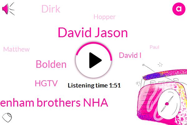 David Jason,Benham Brothers Nha,Bolden,Hgtv,David I,Dirk,Hopper,Matthew,Paul,Luke,John,Mark,Million Dollars,Ten Percent