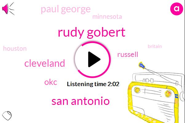 Rudy Gobert,San Antonio,Cleveland,OKC,Russell,Paul George,Minnesota,Houston,Britain,Westbrook,Chris Paul
