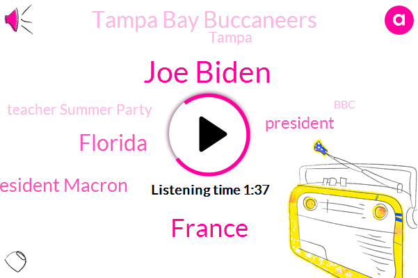 Joe Biden,Florida,France,President Macron,President Trump,Tampa Bay Buccaneers,Tampa,Teacher Summer Party,BBC,DOW,Donald Trump,Extortion,Craig Clugston,Mike,Whitehouse,U. S