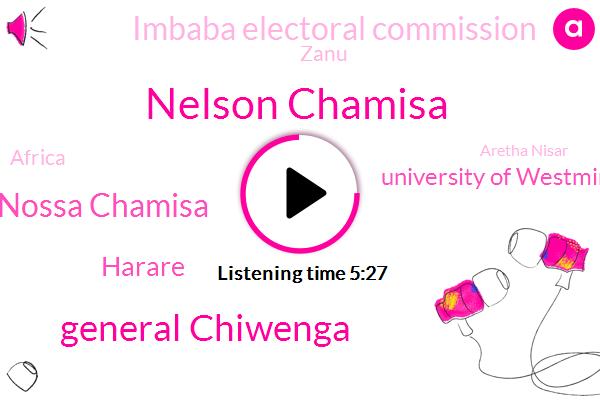 Nelson Chamisa,General Chiwenga,Nossa Chamisa,Harare,University Of Westminster,Imbaba Electoral Commission,Africa,Zanu,Aretha Nisar,Harari,MDC,Director,Winston,Imbaba,Kenya,Zimbabwe,Richt